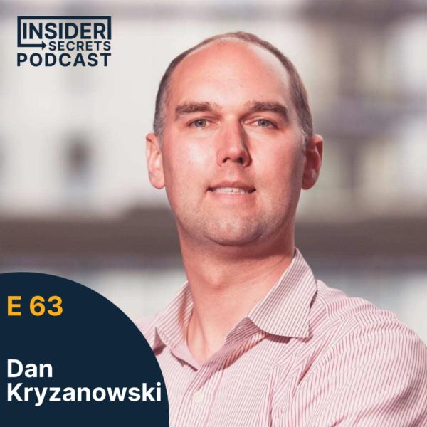 Dan Kryzanowski - Episode 63 guest at Insider Secrets Podcast