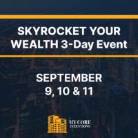 Skyrocket your wealth event Sept 9-11 2021