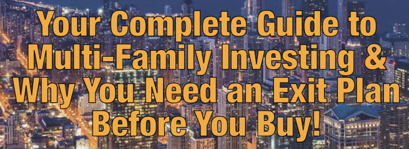 Guide to Multi-family Investing & Exit Plan